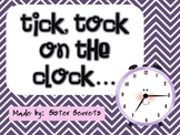 Tick, Tock on the Clock--Telling Time to the 5 minutes