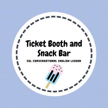 ESL Conversation Practice -Ticket Booth /Snack Bar PowerPoint and worksheet