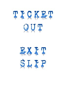 Ticket Out - Exit Slip