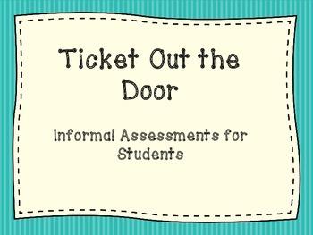 Ticket Out The Door Informal Assessment FREEBIE