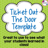 Ticket Out the Door Template!
