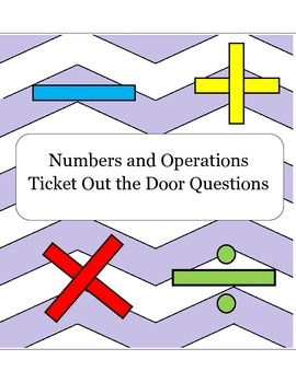 Ticket out the door Questions (Numbers and Operations Common Core)