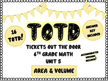Tickets Out the Door (TOTD) for 6th Grade Math Unit 5 (Area & Volume)