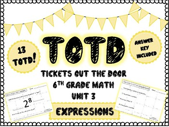 Tickets out the Door (TOTD) for 6th Grade Math Unit 3 - EXPRESSIONS
