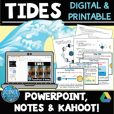 Tides PowerPoint, Student Notes, and Kahoot!