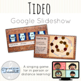 Tideo Google Slideshow: Singing game and teaching materials