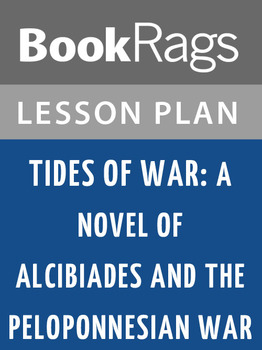Tides of War: A Novel of Alcibiades and the Peloponnesian War Lesson Plans