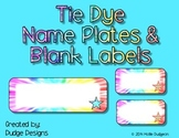 *Classroom Decor* - Tie Dye Themed Name Plates and Blank Labels
