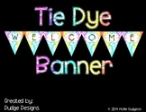 *Classroom Decor* - Tie Dye Themed Welcome Banner
