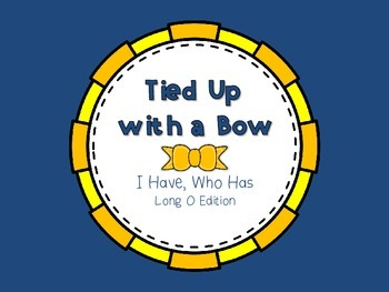 Tied Up with a Bow {I Have, Who Has...Long O Edition}