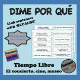 Tiempo Libre (Concierto, Cine, Museo, etc.)Vocabulary Sentence Building: Because