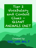 Tier 2 Vocabulary and Context Clues: GIANT ANIMALS Unit