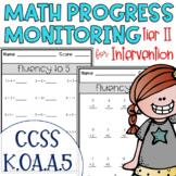 Tier II Math Intervention Progress Monitoring Kit for Kindergarten K.OA.A.5