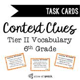 Tier II Vocabulary Context Clue Task Cards - 6th Grade