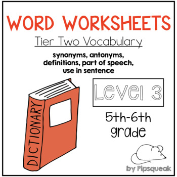 Word Worksheets:  Level 3 (Tier Two Vocabulary)