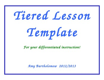 Tiered Lesson Plan Template by Amy Bartholomew | TpT