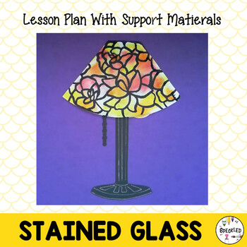 Tiffany Lamp Art Lesson. Stained Glass Lesson Plan. Louis Comfort Tiffany.