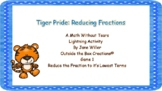 Tiger Pride: Reduce Fractions (Reduce to Lowest Terms) Gam