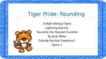 Tiger Pride:  Round to the Nearest Hundred (Game 1)