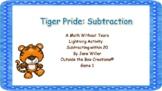 Tiger Pride: Subtraction (Subtracting Within 20)- PDF Version