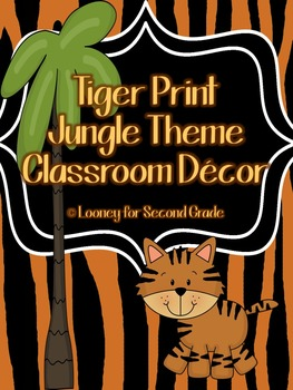 Tiger Print/Jungle Theme Classroom Decor Pack