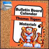 Bulletin Board - Calendar Materials (Theme - Tiger)