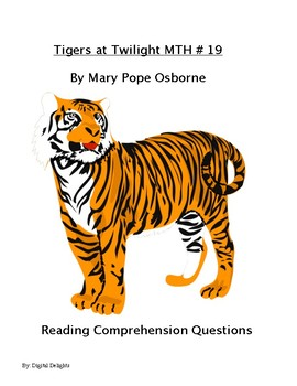 Tigers at Twilight Magic Tree House #19 Reading Comprehension Questions