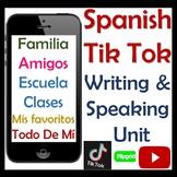 Tik Tok / Flipgrid Spanish Writing & Speaking Unit - Todo