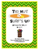 Tiki Hut and Surf's Up Dramatic Play