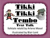 Tikki Tikki Tembo Text Talk Supplemental Materials