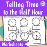 Telling Time to the Hour and Half Hour Worksheets