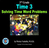 3rd Grade Time 3 - Solving Time Word Problems Powerpoint Lesson