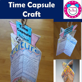 Time Capsule - End of Year or Back to School Activity