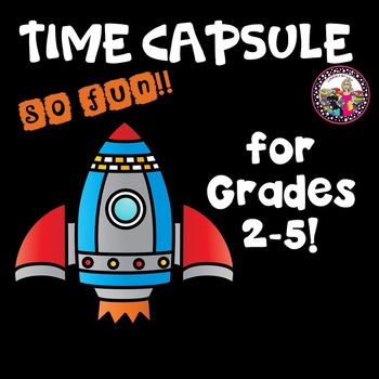 Time Capsule!  Grades 2-5!  Beginning of the Year!