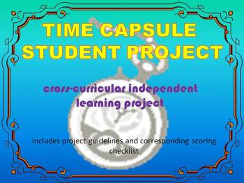 Time Capsule Project and Scoring Checklist