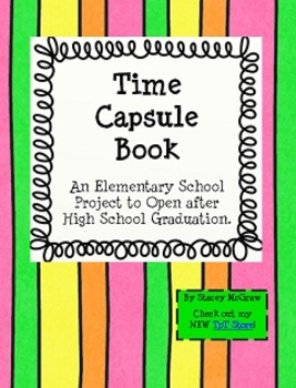 Time Capsule and Memory Book Project for the End of the Sc