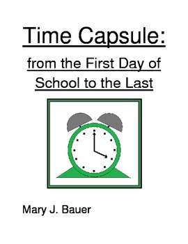 Time Capsule: from the First Day of School to the Last
