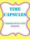 Time Capsules: A Beginning and End of Year Activity