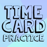 Time Card Practice - Accounting