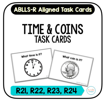 Time & Coin Task Cards [ABLLS-R Aligned R21, R22, R23, R24]