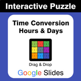 Time Conversion: Hours & Days - Puzzles with GOOGLE Slides