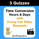 Time Conversion (Hours & Days) Quizzes with Funny Cat Vide