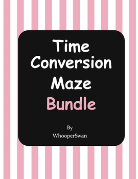 Time Conversion Maze Bundle