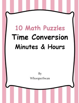 Time Conversion: Minutes & Hours - 10 Math Puzzles