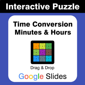 Time Conversion: Minutes & Hours - Puzzles with GOOGLE Slides
