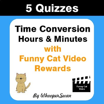 Time Conversion (Minutes & Hours) Quizzes with Funny Cat Video Rewards