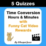 Time Conversion (Minutes & Hours) Quizzes with Funny Cat V
