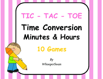Time Conversion: Minutes & Hours Tic-Tac-Toe