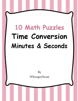 Time Conversion: Minutes & Seconds - 10 Math Puzzles