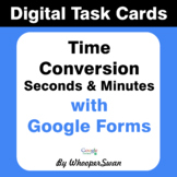 Time Conversion - Minutes & Seconds - Digital Task Cards -